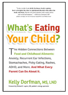 What's Eating Your Child? By Kelly Dorfman, MS, LND