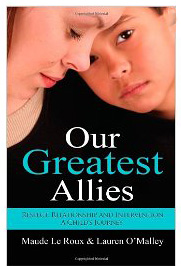 Our Greatest Allies by Maude Le Roux and Lauren O'Malley
